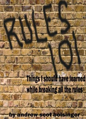Things I should have learned while breaking the rules