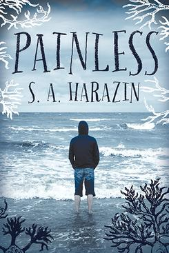 PAINLESS by S.A. Harazin; Agent: Steven Chudney, The Chudney Agency