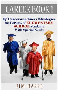 "Paperback cover for ""Career Book 1: 17 Career-readiness Strategies for Parents of Elementary School Students with Cerebral Palsy."" Four elementary students (one with crutches) in graduation robes."