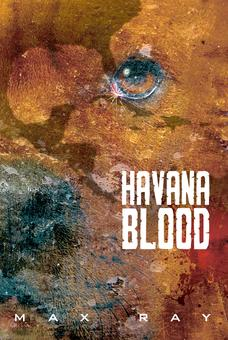 Max Ray, Havana Blood
