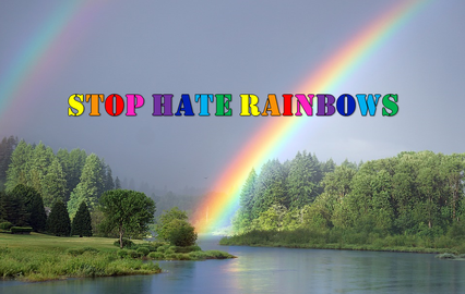 Stop Hate Rainbows - Rainbows stop hate
