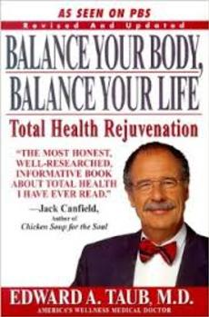 DR EDWARD TAUB PBS SPECIAL AND DR EDWARD TAUB'S AMAZON BOOK BALANCE YOUR BODY AND BALANCE YOUR LIFE