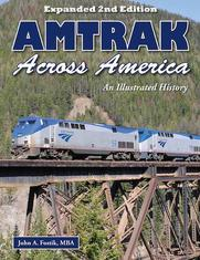 Amtrak Across America: Expanded 2nd Edition by John A. Fostik, MBA