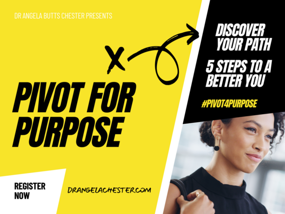 Pivot For Purpose with Dr. Angela Butts Chester #pivot4purpose