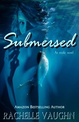 Submersed by Rachelle Vaughn