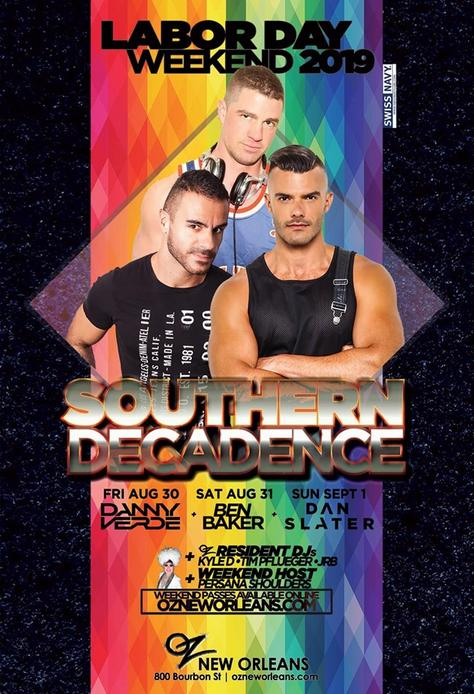 August 30th through September 01, 2019 in New Orleans, LA. Southern Decadence by OZ New Orleans. Music by Danny Verde, Ben Baker and Dan Slater.