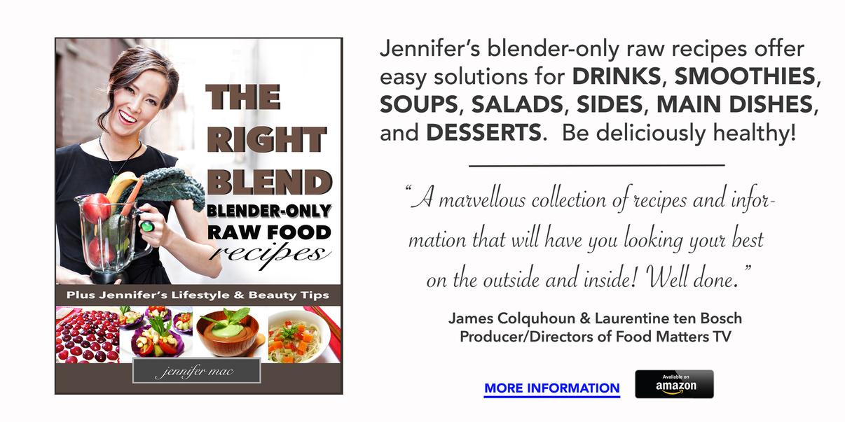 The Right Blend: Blender-only Raw Food Recipes