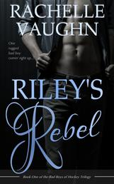 Riley's Rebel by Rachelle Vaughn romance book bad boys of hockey