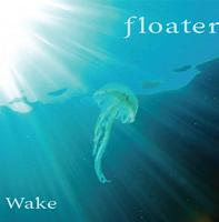 Floater - Wake