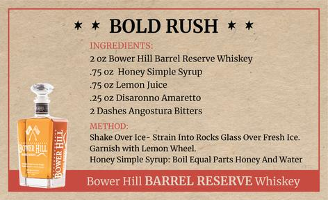 Bold Rush, Bower Hill Barrel Reserve Whiskey Recipe
