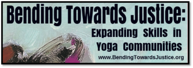 Bending Towards Justice diversity social justice and inclusion trainings for yoga teachers