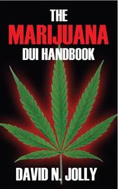 Marijuana DUI Handbook | Law Firm of David N Jolly