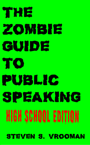 The Zombie Guide to Public Speaking: High School Edition