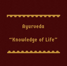 Ayurveda meaning, Knowledge of Life