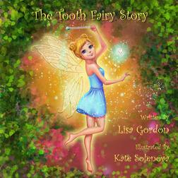 The Tooth Fairy Story by Lisa Gordon