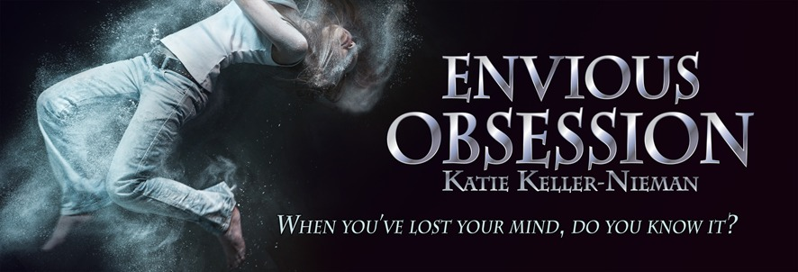 Envious Obsession, book 3 in The Envious Series. Romance fantasy psychological