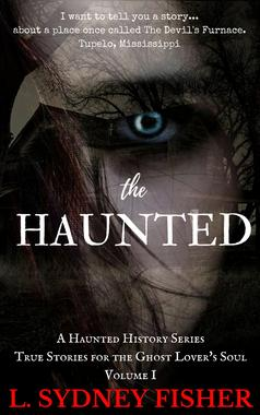 haunted history, ghosts and haunted houses, supernatural suspense, true ghost stories, paranormal activity, southern gothic, Mississippi
