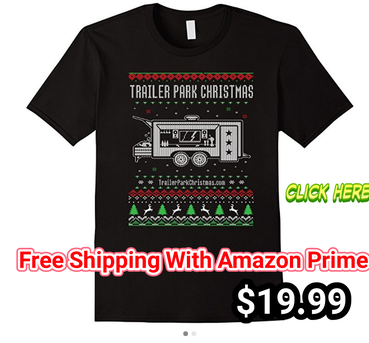 Trailer Park Christmas Ugly TShirt