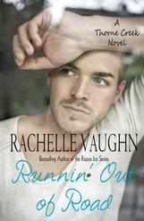 Runnin' Out of Road by Rachelle Vaughn sexy romance novel Thorne Creek series