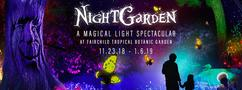 Miami Events; Fairchild Tropical Botanic Garden; The NightGarden Experience; Magical Light Experience; Illumination; Special Effects; Fun for the Whole Famiy