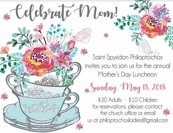 The Annual Mother's Day Luncheon is sponsored by our Philoptochos Sisterhood. Families come together to honor and celebrate motherhood and to spend a day together in Christian Fellowship.
