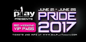 GirlPlay Toronto Pride 2017