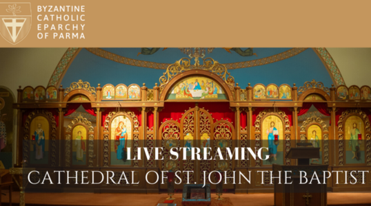 Livestream Liturgies at the Cathedral of the Eparchy of Parma