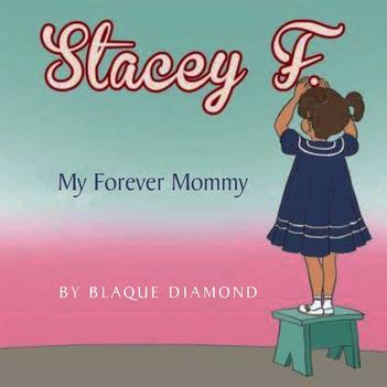 Stacey F. My Forever Mommy