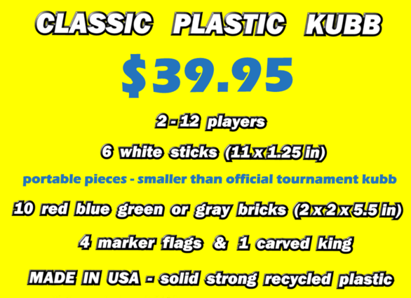 www.kubb.games plastic colorful kubb games made in the USA - beach game - backyard game - tailgate game - family game - college game - outdoor game - Swedish game - viking game - fun game - new game - plastic kubb - colored kubb - wood kubb - Classic Plastic Kubb