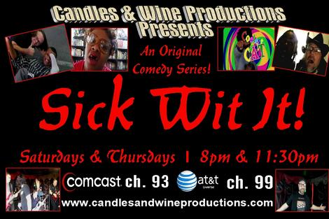 Sick Wit It! Saturdays and Thursdays at 8pm and 11:30pm on Comcast CH. 93 and AT&T U-verse CH. 99!
