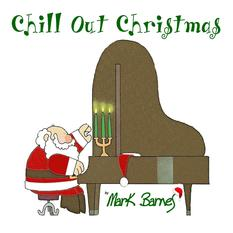 Chill Out Christmas by Mark Barnes
