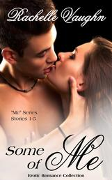 Some of Me Erotic Romance Collection by Rachelle Vaughn sexy short stories
