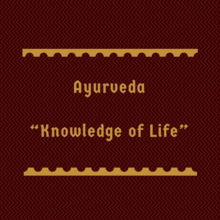 Ayurveda translation - Knowledge of Life