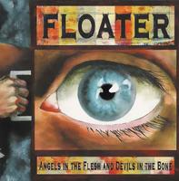 Floater - Angels in the Flesh and Devils in the Bone