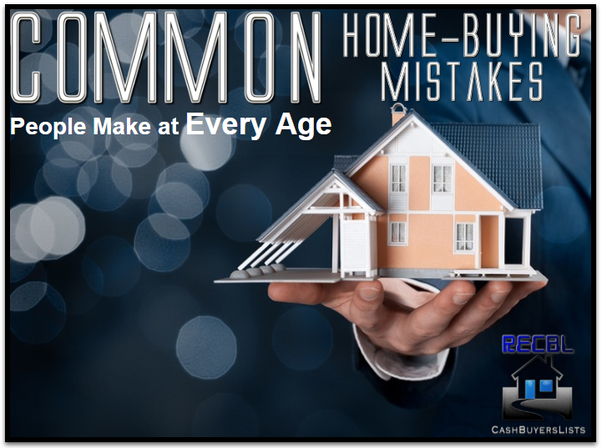 Common Home-Buying Mistakes People Make at Every Age
