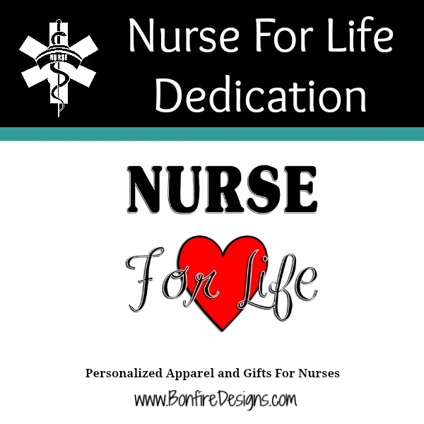 Nurse For Life Dedication