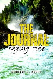 The Journal: Raging Tide (Book 4) by author Deborah D. Moore