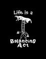Lie is a Balancing Act. Quote Author & Artist: Elizabeth Medina.