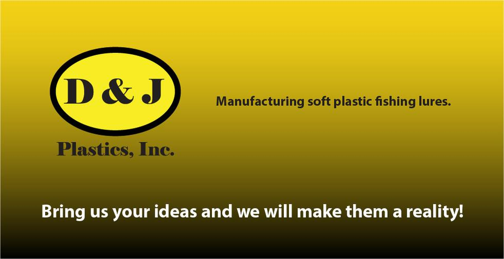 D & J Plastics - Injection Molding, Soft Plastic Fishing Lures