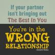 "If your partner isn't bringin out the ""Best in You"", You're in the WRONG relationship - Quote Author & Artist: Elizabeth Medina"