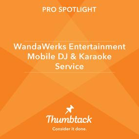 Thumbtack Pro Spotlight, WandaWerks Entertainment Mobile DJ