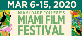 Miami Events; Miami Film Festival; Cinema; Documentary; International Films; Filmmakers; Producers; Talent Actors.
