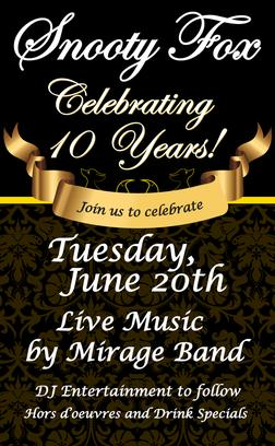 Snooty Fox Lounge Restaurant and Bar on Delaware Ave in Buffalo NY 10 Year Anniversary Party on Tuesday June 20, 2017 with Live Music by Mirage Band, DJ Entertainment to follow. Complimentary Hors D'Oeuvres and Drink Specials