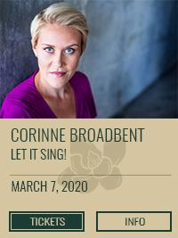 Corinne Broadbent: Let It Sing! March 7, 2020