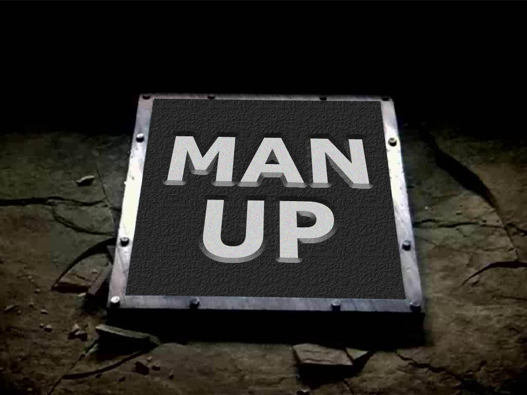 Image result for man up