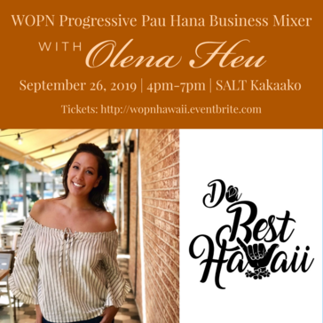 WOPN Pau Hana Progressive Business Mixer with Olena Heu