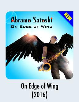Album Download - On Edge of Wing -Abramo Satoshi 2016 Music Release