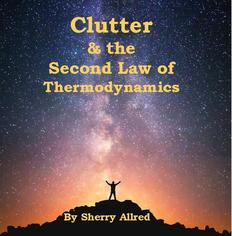 Clutter, organizing, the second law of thermodynamics, home organizing
