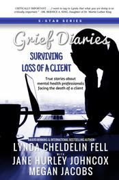 Grief Diaries Surviving Loss of a Client