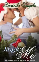 Jingle Me by Rachelle Vaughn sexy erotic holiday Christmas short story